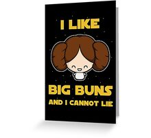 I like big buns Greeting Card