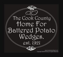 Cook County Home for Battered Potato Wedges by Michael James Toomy