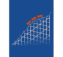 I'm on a roller coaster that only goes up (dark shirts) Photographic Print