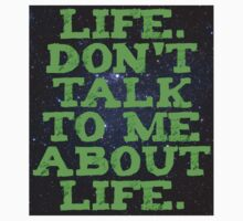 Life - Don't Talk To Me About Life Kids Tee