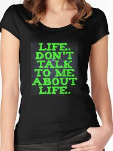 Life - Don't Talk To Me About Life Women's Fitted Scoop T-Shirt