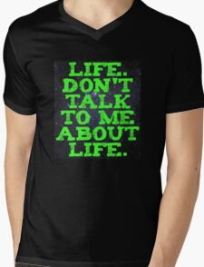 Life - Don't Talk To Me About Life Mens V-Neck T-Shirt