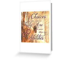 Choices Greeting Card