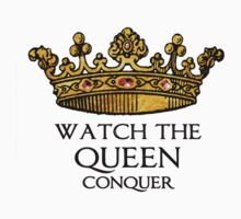 Watch the QUEEN Conquer (Crowing Glory Ver2) T-Shirt