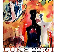 LUKE 22:61 Photographic Print