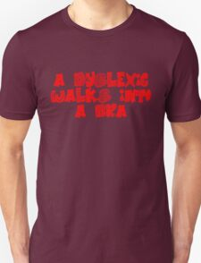 A dyslexic walks into a bra T-Shirt