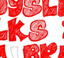 A dyslexic walks into a bra Sticker