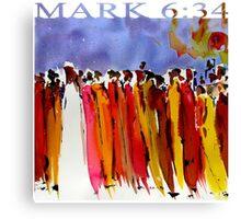 MARK 6:34 Canvas Print