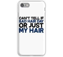Can't tell if bad hair day or just my hair iPhone Case/Skin