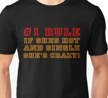 If shes hot and single shes crazy Unisex T-Shirt