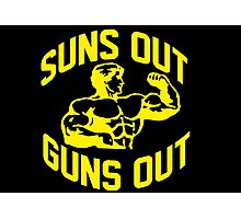Suns Out Guns Out Photographic Print
