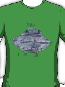 Mother, I Am Home T-Shirt