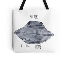 Mother, I Am Home Tote Bag
