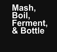 Beer Brewing - Steps - Mash, Boil, Ferment, Bottle T-Shirt