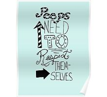 Peeps Need To Respect Themselves  Poster