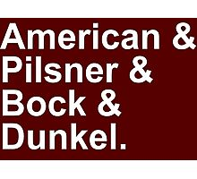 Beer - Lagers - American, Pilsner, Bock, Dunkel Photographic Print