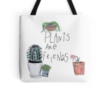 Plants Are Friends Tote Bag