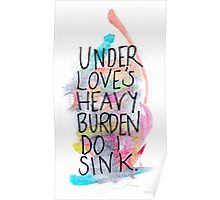 Under Loves Heavy Burden Do I Sink Poster