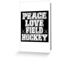 peace love field hockey Greeting Card