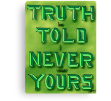 Truth Be Told I Never Was Yours Canvas Print