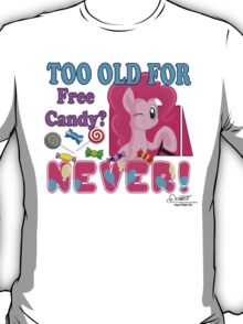 TOO OLD? T-Shirt