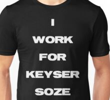 I Work For Keyser Soze Unisex T-Shirt