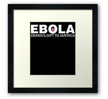 ebola obama's gift to america Framed Print
