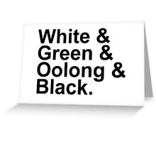 Tea Types - White, Green, Oolong, Black Greeting Card