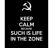 Such is Life in the Zone Photographic Print