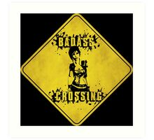 Lilith Badass Crossing (Worn Sign) Art Print
