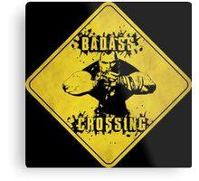 Brick Badass Crossing (Worn Sign) Metal Print