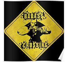 Brick Badass Crossing (Worn Sign) Poster