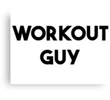 WORKOUT GUY Canvas Print