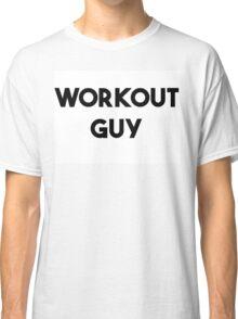 WORKOUT GUY Classic T-Shirt