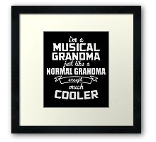 I'm A Musical Grandma Just Like A Normal Grandma Except Much Cooler - Tshirts & Hoodies Framed Print