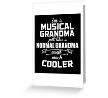 I'm A Musical Grandma Just Like A Normal Grandma Except Much Cooler - Tshirts & Hoodies Greeting Card