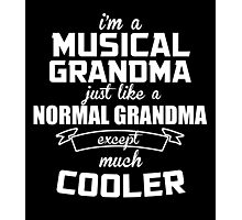 I'm A Musical Grandma Just Like A Normal Grandma Except Much Cooler - Tshirts & Hoodies Photographic Print