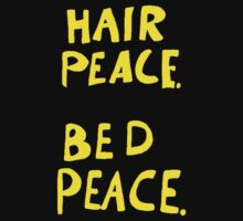 Hair Peace. Bed Peace by ray1515