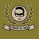 In brains we trust by kennypepermans