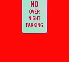 NO overnight PARKING * by DAdeSimone