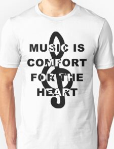 Music is Comfort For The Heart T-Shirt