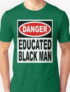 Danger Educated Black Man Unisex T-Shirt