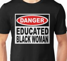 Danger Educated Black Woman Unisex T-Shirt