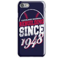 Cleveland Baseball Rebuilding iPhone Case/Skin
