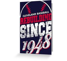 Cleveland Baseball Rebuilding Greeting Card