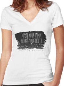 Open your mind before your mouth Women's Fitted V-Neck T-Shirt