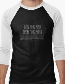 Open your mind before your mouth Men's Baseball ¾ T-Shirt