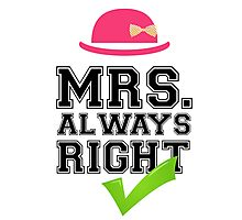 Mrs. Always Right Collection #10002 Photographic Print