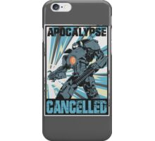 Apocalypse Cancelled iPhone Case/Skin