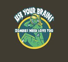 Use Your Brains Unisex T-Shirt